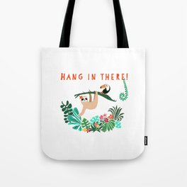 Hang in there! - Sloth Tote Bag