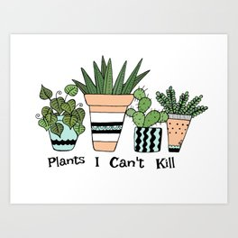 Plants I Can't Kill Funny Illustration Art Print