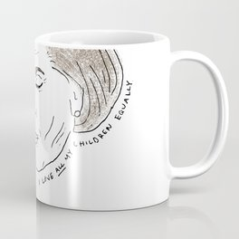 I love all my children equally. Coffee Mug