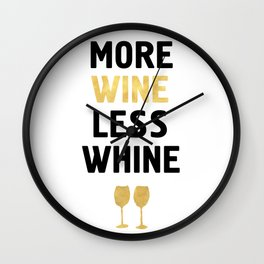 MORE WINE LESS WHINE Wall Clock