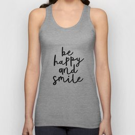 Be Happy and Smile black and white monochrome typography poster design home wall bedroom decor Unisex Tank Top