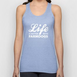 Life is better with farmdogs Unisex Tank Top