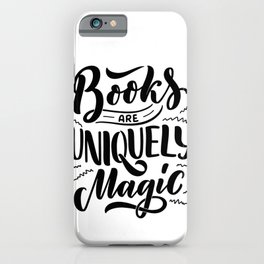 Books are uniquely magic - bookaholic humor quotes typography iPhone Case
