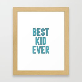 Best Kid Ever, Modern Kids Art, Trending Kid Quote, Printable Kids Decor, Modern Kids Decor Framed Art Print