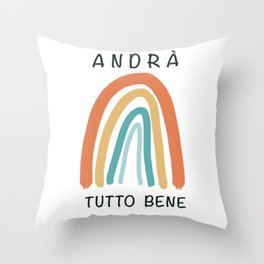 Andrà tutto bene, rainbow, italy   Throw Pillow