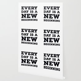 Every day is a new beginning Wallpaper