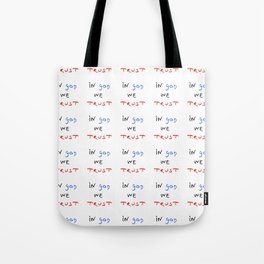 Motto of USA. In god we trust. Tote Bag