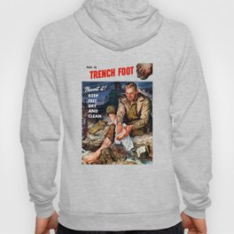 This Is Trench Foot -- Prevent It! Hoody