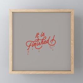 It Is Finished ! Framed Mini Art Print