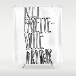 KEEP FAYETTEVILLE DRUNK Shower Curtain