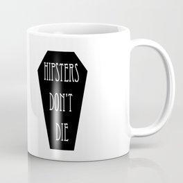 HIPSTERS DON'T DIE Coffee Mug