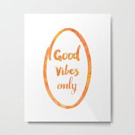 Good Vibes Only mango oval Metal Print