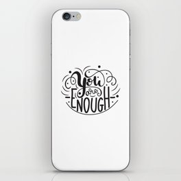 You are enough lettering design iPhone Skin