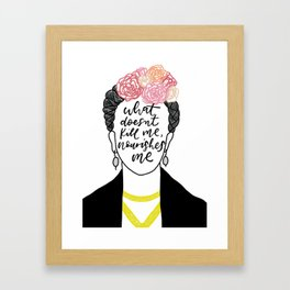 Frida Kahlo Inspirational Quote - What doesn't kill me, nourishes me Framed Art Print