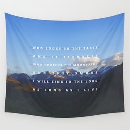 Psalm 104:32-33 Wall Tapestry
