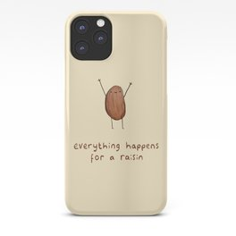 Everything Happens for a Raisin iPhone Case