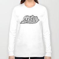 kentucky Long Sleeve T-shirts featuring Kentucky Ya'll by FreshPrintsPaducah