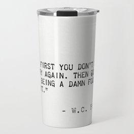 W.C. Fields quote Travel Mug