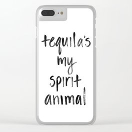 Tequila's my Spirit Animal Clear iPhone Case