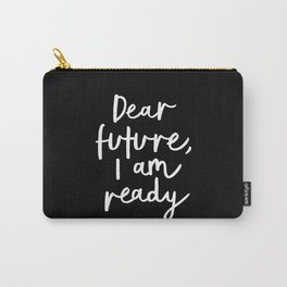 Dear Future, I Am Ready black-white typography poster design modern canvas wall art home decor Carry-All Pouch