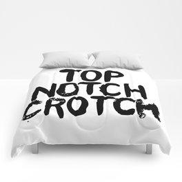Top Notch Crotch Comforters