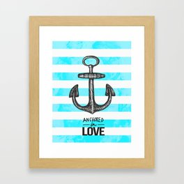 Anchored // Love Framed Art Print