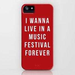 Live Music Festival Quote iPhone Case