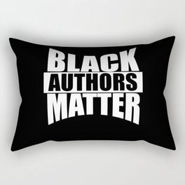 Black AUTHORS Matter gift Black Lives Matter Rectangular Pillow
