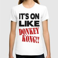 donkey kong T-shirts featuring It's On Like Donkey Kong!! by Raunchy Ass Tees