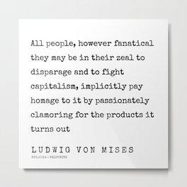 9   | 200410 | Ludwig Von Mises Quotes Metal Print