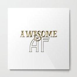 Awesome AF Metal Print