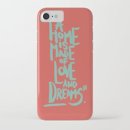 Motivation Quote - Illustration - Home - Dreams - Inspiration - life - happiness - love iPhone Case
