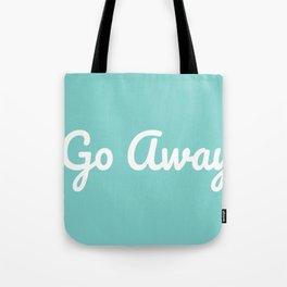 Go Away in Medium Turquoise Tote Bag
