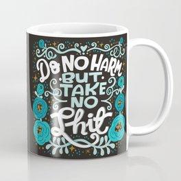 Sh*t People Say: Do No Harm But Take No Shit Coffee Mug