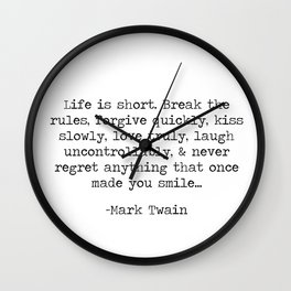 Life is short, never regret anything That Once - Mark Twain Long Quote Wall Clock