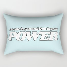 no one is you and that is your power Rectangular Pillow