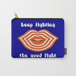 Keep Fighting the Good Fight Carry-All Pouch