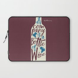 Hemingway quote on Wine and Good Company, fun inspiration & motivation, handwritten typography Laptop Sleeve