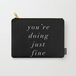 You're Doing Just Fine Carry-All Pouch
