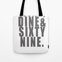 WINE, DINE & SIXTY NINE Tote Bag