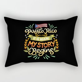 Puerto Rico - It is where my story begins Rectangular Pillow