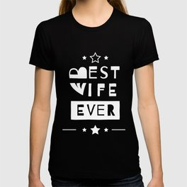 Best Wife Ever Wear Typography Graphic Design T-shirt
