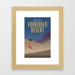Visit the Forbidden Desert Framed Art Print