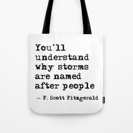 You'll understand why storms are named after people Tote Bag
