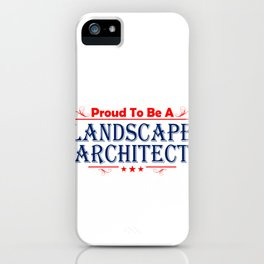 Proud To Be A Landscape Architect iPhone Case
