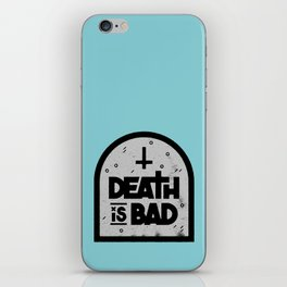 Death is Bad iPhone Skin