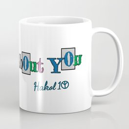 It's Not About You Coffee Mug