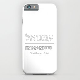 Christian Design - Immanuel - God is With Us - Matthew 28:20 iPhone Case