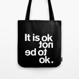 IT IS OK Tote Bag