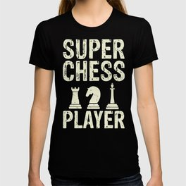 Chess Player Super Chess Player T-shirt